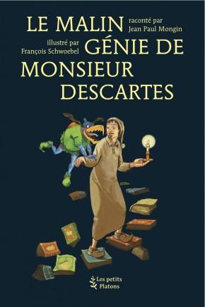 Livre philosophie enfants dès 9 ans – Le Malin Génie de Monsieur Descartes