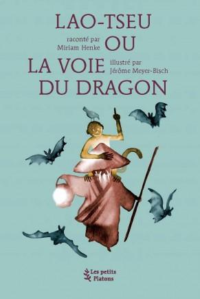 Livre philosophie enfants dès 9 ans – Lao-Tseu ou la Voie du dragon