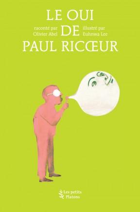 Livre philosophie enfants dès 9 ans – Le Oui de Paul Ricœur