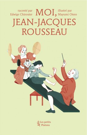 Moi, Jean-Jacques Rousseau
