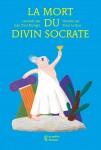 Livre philosophie enfants dès 9 ans – La Mort du divin Socrate